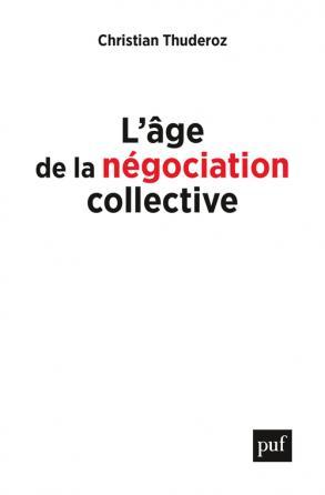 L'âge de la négociation collective