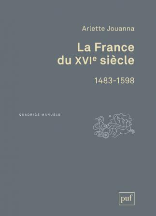 La France du XVIe siècle, 1483-1598