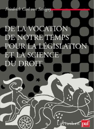De la vocation de notre temps pour la législation et la science du droit