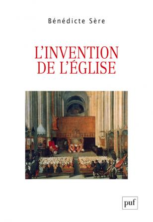 L'invention de l'Église