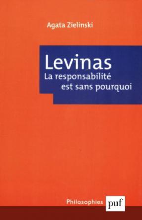 Emmanuel Levinas. La responsabilité est sans pourquoi