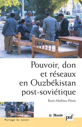 Pouvoir, don et réseaux en Ouzbékistan post-soviétique
