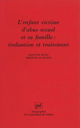 L'enfant victime d'abus sexuel et sa famille : évaluation et traitement