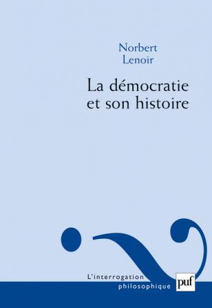 La démocratie et son histoire