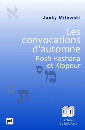 Les convocations d'automne. Rosh Hashana et Kippour