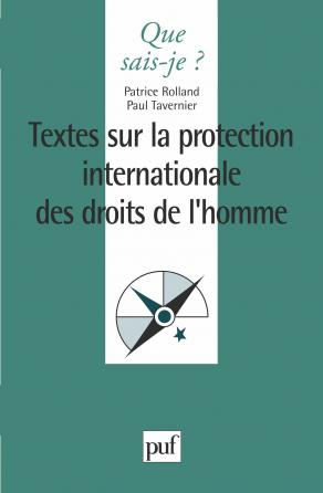La protection internationale des droits de l'homme. textes