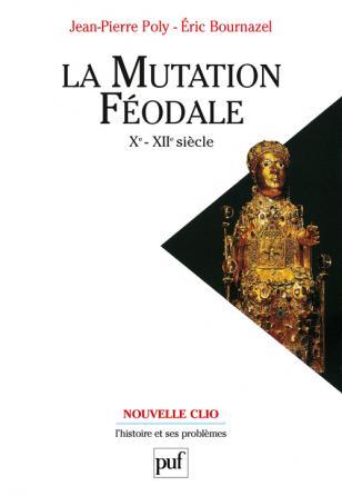 La mutation féodale (Xe-XIIe siècle)