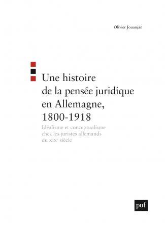 Une histoire de la pensée juridique en Allemagne, 1800-1918