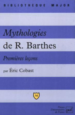 Mythologies de Roland Barthes. Premières leçons