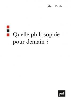 Quelle philosophie pour demain ?