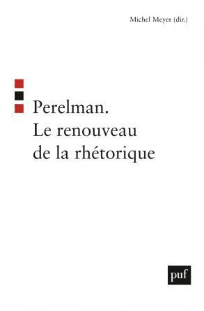 Perelman. Le renouveau de la rhétorique
