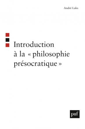 Introduction à la « philosophie présocratique »