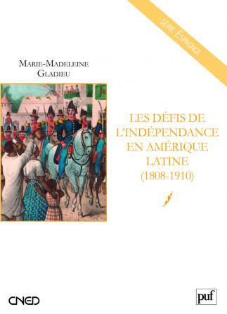 Les défis de l'indépendance en Amérique latine (1808-1910)