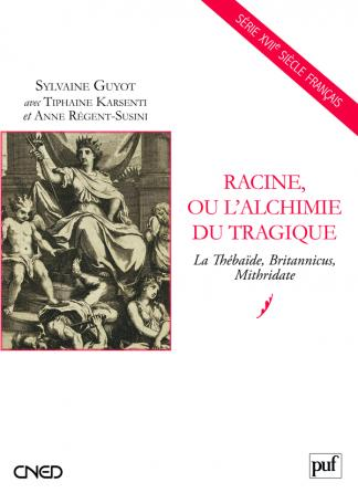 Racine, ou l'alchimie du tragique