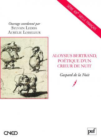 Aloysius Bertrand, poétique d'un crieur de nuit