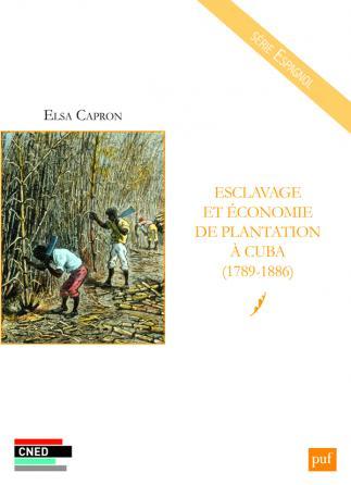 Esclavage et économie de plantation à Cuba (1789-1886)