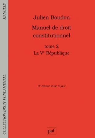 Manuel de droit constitutionnel. Tome II