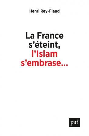 La France s'éteint, l'Islam s'embrase...