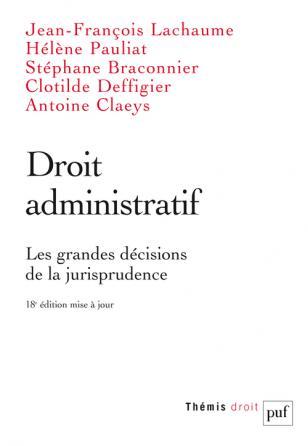 Droit administratif. Les grandes décisions de la jurisprudence