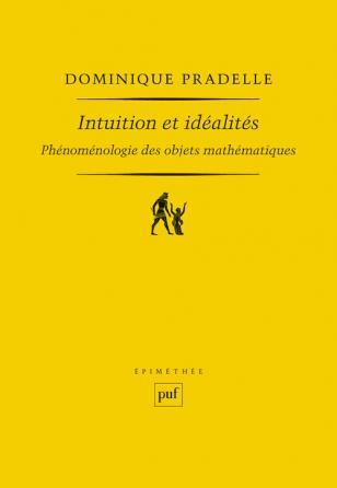 Intuition et idéalités: Phénoménologie des objets mathématiques Book Cover