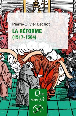 La Réforme (1517-1564)