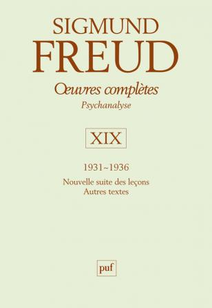 Œuvres complètes - psychanalyse - vol. XIX : 1931-1936