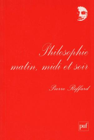 Philosophie matin, midi et soir