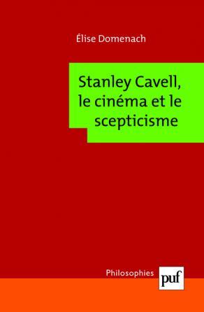 Stanley Cavell, le cinéma et le scepticisme