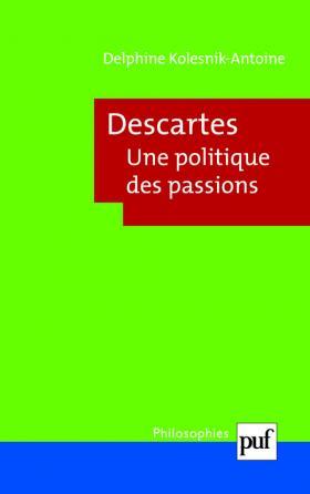 Descartes. Une politique des passions