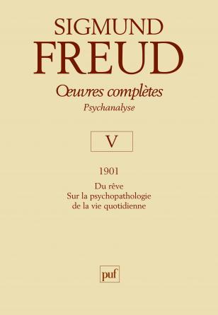 Œuvres complètes - psychanalyse - vol. V : 1901