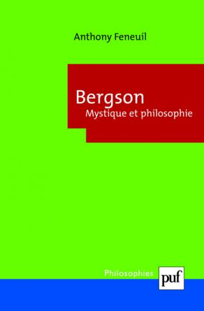 Bergson. Mystique et philosophie