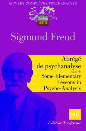 Abrégé de psychanalyse suivi de Some Elementary Lessons in Psycho-Analysis