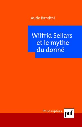 Wilfrid Sellars et le mythe du donné