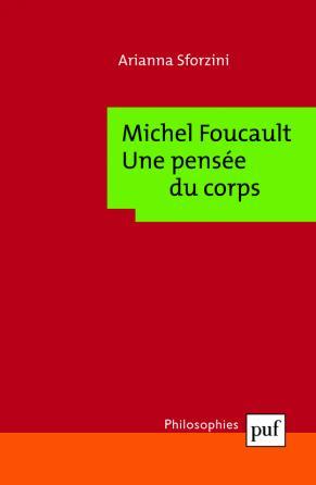 Michel Foucault : une pensée du corps