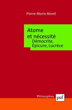 Atome et nécessité. Démocrite, Épicure, Lucrèce