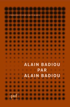 Alain Badiou par Alain Badiou