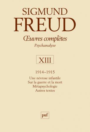 Œuvres complètes - psychanalyse - vol. XIII : 1914-1915