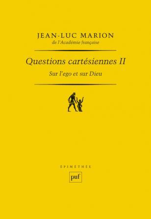 Questions cartésiennes II. Sur l'ego et sur Dieu (TCD uniquement)