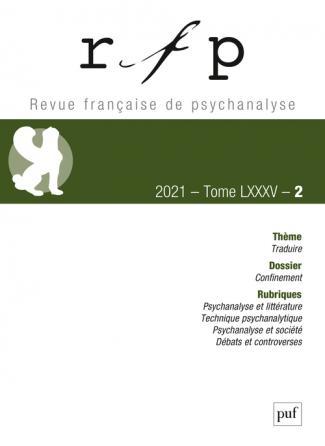 Revue française de psychanalyse 2021, T. 85, N.2