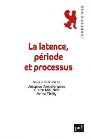 La latence, période et processus