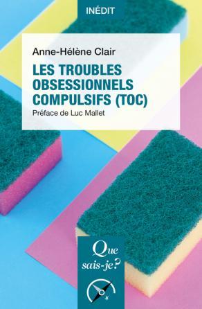 Les Troubles obsessionnels compulsifs (TOC)