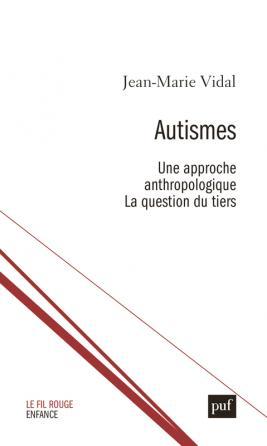 Autismes. Une approche anthropologique