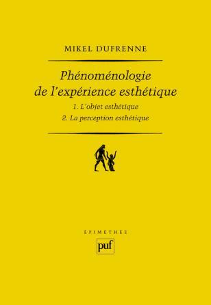 Phénoménologie de l'expérience esthétique (2 volumes)
