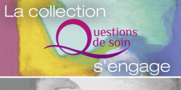 "La collection ""Questions de soin"" s'engage"
