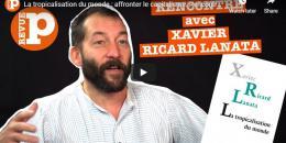 La tropicalisation du monde - Xavier Ricard Lanata