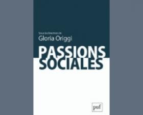 Revue de presse – Passions sociales de Gloria Origgi (dir.)