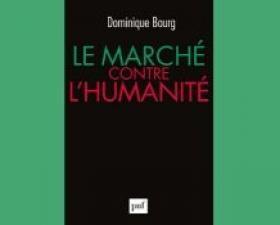 """Revue de presse – """"Le marché contre l'humanité"""" – Dominique Bourg"""