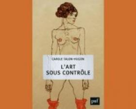 Revue de presse – L'art sous contrôle de Carole Talon-Hugon