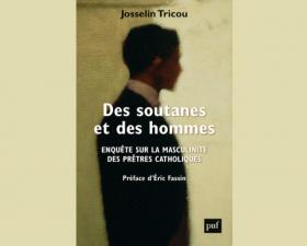 """Revue de presse """"Des soutanes et des hommes"""" de Josselin Tricou"""