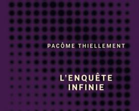 « L' enquête infinie » : Rencontre avec Pacôme Thiellement au Bal des Ardents à Lyon.